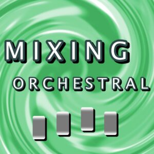 Mixing Orchestral