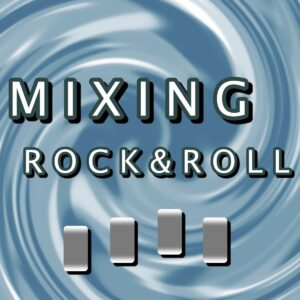 PRO Mixing Rock & Roll